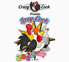 Crazy Cock Presents Lazy Cock Unisex T-Shirt