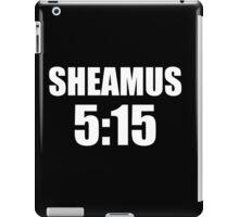 SHEAMUS 5:15 iPad Case/Skin