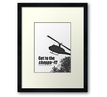 Quotes and quips - Choppa~ - light Framed Print