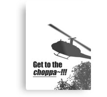 Quotes and quips - Choppa~ - light Metal Print