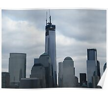 The Antenna is Now Visible on the New World Trade Center, New York City Poster