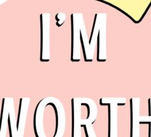 worth it Sticker