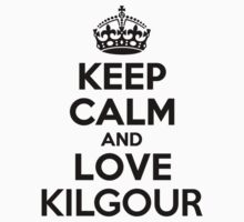 Keep Calm and Love KILGOUR Kids Clothes