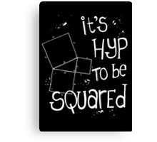 It's Hyp to be Squared (white) Canvas Print