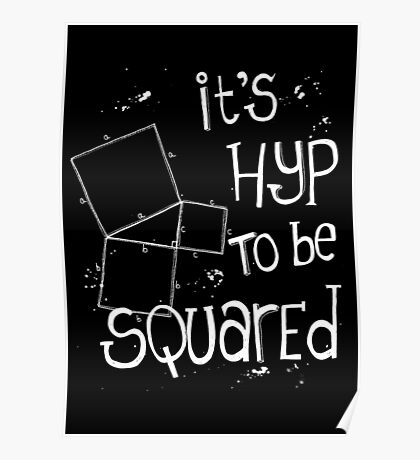 It's Hyp to be Squared (white) Poster