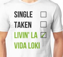 Single, Taken, Livin' La Vida Loki Unisex T-Shirt