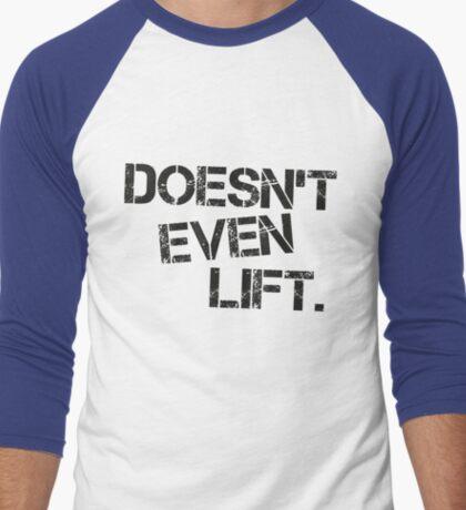 Doesn't Even Lift Men's Baseball ¾ T-Shirt