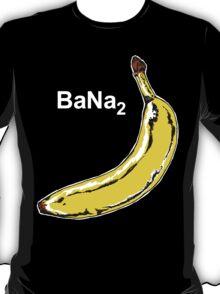 BaNa2 Banana! T-Shirt