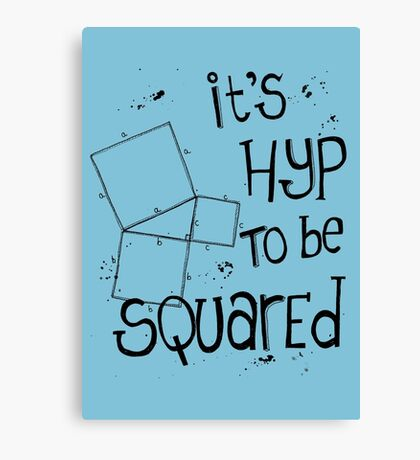 It's Hyp to be Squared (black) Canvas Print