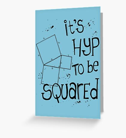 It's Hyp to be Squared (black) Greeting Card