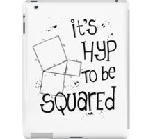 It's Hyp to be Squared (black) iPad Case/Skin