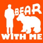 BEAR WITH ME. by victeery