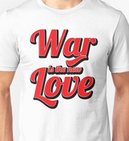 War is the new Love v2 Unisex T-Shirt