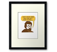 George Lucas May Have Gone Too Far Framed Print