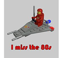 I miss the 80s (especially my Lego) Photographic Print