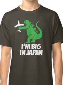 I'm big in Japan - Godzilla Classic T-Shirt