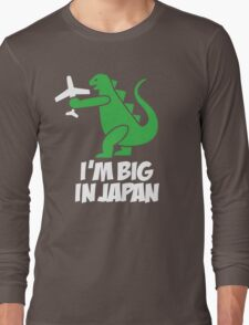 I'm big in Japan - Godzilla Long Sleeve T-Shirt