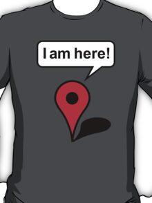 I am here! Google Maps T-Shirt
