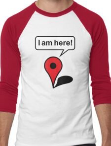 I am here! Google Maps Men's Baseball ¾ T-Shirt