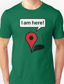 I am here! Google Maps T-Shirt