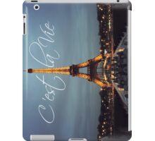 """""""C'est La Vie"""" Eiffel Tower - Paris, France iPad Case/Skin"""