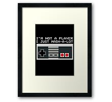 Not a Player Framed Print