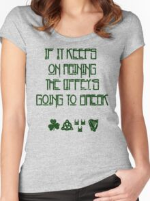 If It Keeps On Raining The Liffey's Going To Break Women's Fitted Scoop T-Shirt