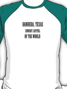 Bandera, Texas, Cowboy Capital of the World T-Shirt