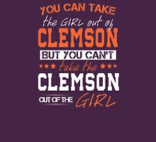 You Can Take The Girl Out Of Clemson! Unisex T-Shirt