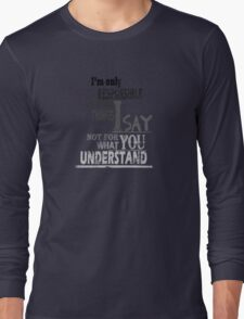 Responsible Long Sleeve T-Shirt