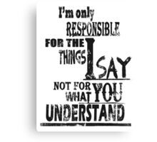 Responsible Canvas Print