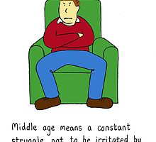 Middle age constant struggle. by KateTaylor