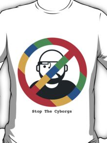 Support The Humans - Stop The Cyborgs T-Shirt
