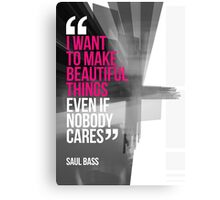 Creative Quote Design 001 Saul Bass Metal Print