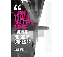 Creative Quote Design 001 Saul Bass Photographic Print
