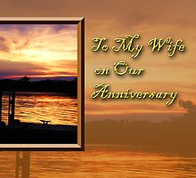 To My Wife On Our Anniversary Pier by jkartlife