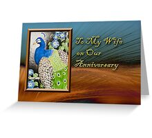 To My Wife On Our Anniversary Peacock Greeting Card