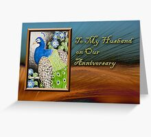 To My Husband On Our Anniversary Peacock Greeting Card