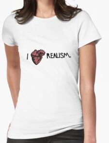 I Love Realism Womens Fitted T-Shirt