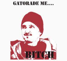 Gatorade Me Bitch by woulfe99