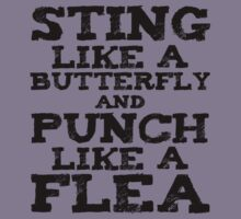 Sting Like A Butterfly and Punch Like A Flea (Black Text) by ajf89