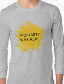 Moriarty Was Real Long Sleeve T-Shirt