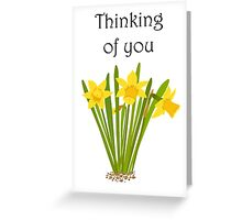 Thinking of you / Daffodils Greeting Card