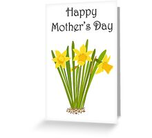 Happy Mother's Day / Daffodils Greeting Card