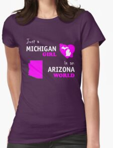 Just a Michigan girl in an Arizona world T-Shirt