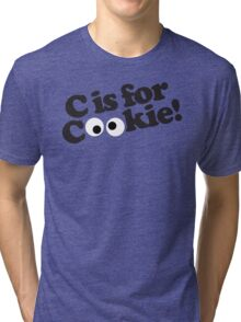 C is for Cookie Tri-blend T-Shirt