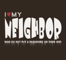 I Love My Neighbor by Vidka Art
