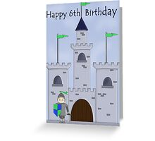 Knight's Castle 6th Birthday Greeting Card