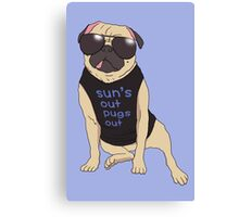 sun's out pugs out Canvas Print