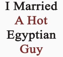 I Married A Hot Egyptian Guy by supernova23
